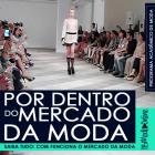 Cenários da Moda: Por dentro do Mercado de Moda com André Robic