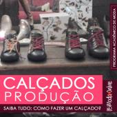 Produção de Calçados com Luís Coelho